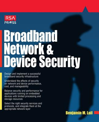 Broadband Network and Device Security - Lail, Benjamin M (Conductor)