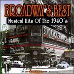 Broadway's Best: Musical Hits of 1940's