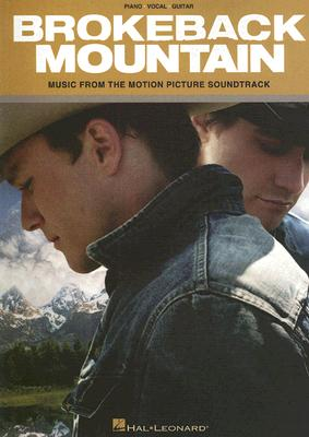 Brokeback Mountain: Music from the Motion Picture Soundtrack - Hal Leonard Corp (Creator)
