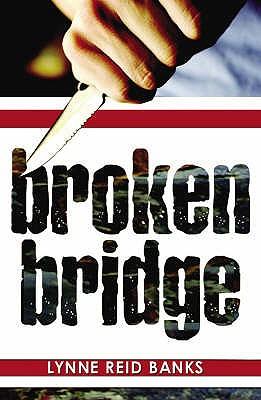 Broken Bridge - Banks, Lynne Reid