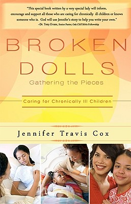 Broken Dolls: Gathering the Pieces: Caring for Chronically Ill Children - Cox, Jennifer T