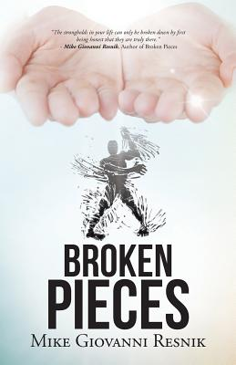 Broken Pieces - Resnik, Mike Giovanni