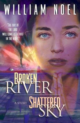 Broken River, Shattered Sky - Noel, William
