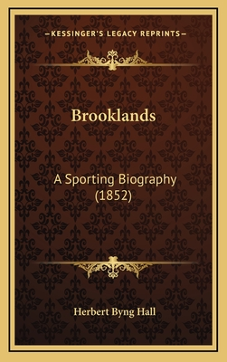 Brooklands: A Sporting Biography (1852) - Hall, Herbert Byng