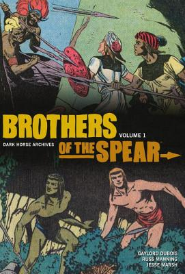 Brothers of the Spear Archives Volume 1 - DuBois, Gaylord