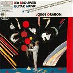 Brouwer: Guitar Music - Jorge Oraison (guitar)