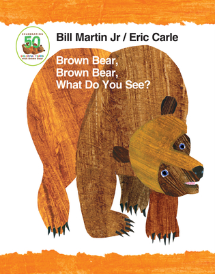 Brown Bear, Brown Bear, What Do You See? 50th Anniversary Edition Padded Board Book - Martin, Bill