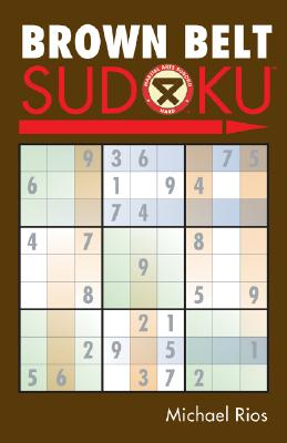 Brown Belt Sudoku(r) - Rios, Michael