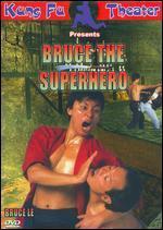 Bruce the Super Hero