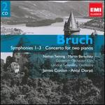 Bruch: Symphonies 1-3; Concerto for Two Pianos