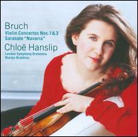 Bruch: Violin Concertos Nos. 1 & 3; Sarasate: Navarra - Chloë Hanslip (violin); London Symphony Orchestra; Martyn Brabbins (conductor)
