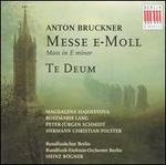 Bruckner: Mass in E minor / Te Deum