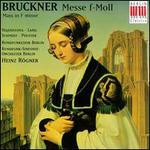 Bruckner: Mass in F minor