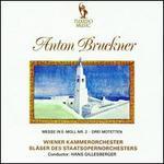 Bruckner: Messe in E-moll Nr. 2; Drei Motetten