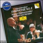 Bruckner: Symphony No. 8 - Wiener Philharmoniker; Herbert von Karajan (conductor)