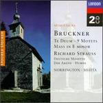 Bruckner: Te Deum; 9 Motets; Mass in E minor; Richard Strauss; Deutsche Motette; Der Abend; Hymne
