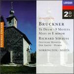 Bruckner: Te Deum; 9 Motets; Mass in E minor; Richard Strauss; Deutsche Motette; Der Abend; Hymne
