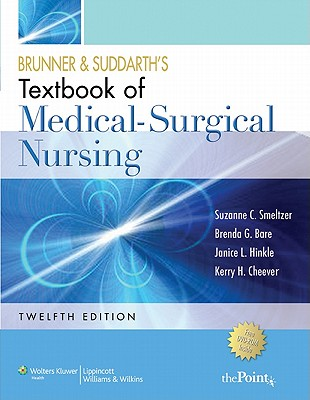Brunner and Suddarth's Textbook of Medical-Surgical Nursing - Smeltzer, Suzanne C, Rnc, Edd, Faan, and Bare, Brenda G, and Hinkle, Janice L, PhD, RN