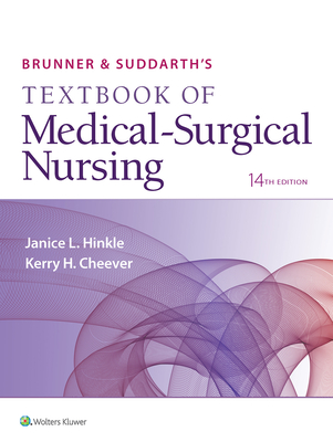 Brunner & Suddarth's Textbook of Medical-Surgical Nursing - Hinkle, Janice L, Dr., PhD, RN, and Cheever, Kerry H, PhD, RN