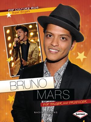 Bruno Mars: Pop Singer and Producer - Higgins, Nadia