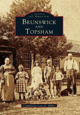 Brunswick and Topsham - Bibber, Joyce K (Compiled by)