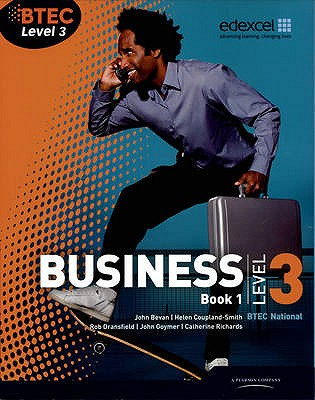 BTEC Level 3 National Business Student Book 1 - Richards, Catherine, and Dransfield, Rob, and Goymer, John