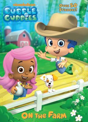 Bubble Guppies: On the Farm - Golden Books