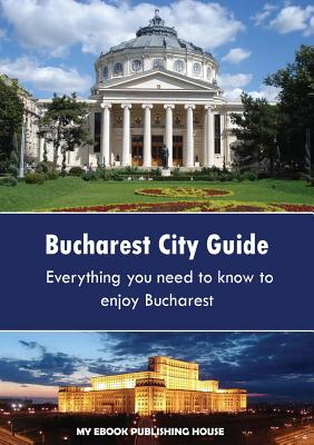 Bucharest City Guide - My Ebook, Publishing House