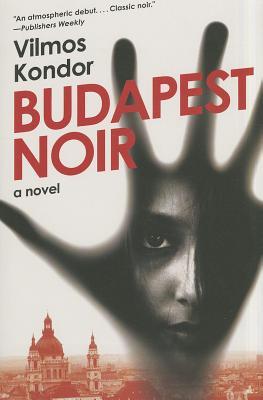 Budapest Noir - Kondor, Vilmos