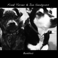 Buddies - Frank Turner & Jon Snodgrass
