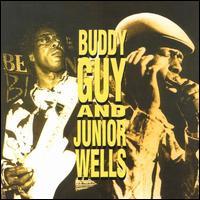 Buddy Guy and Junior Wells [Castle] - Buddy Guy & Junior Wells