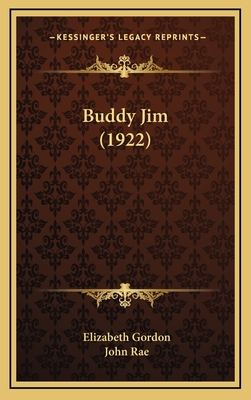 Buddy Jim (1922) - Gordon, Elizabeth, and Rae, John (Illustrator)