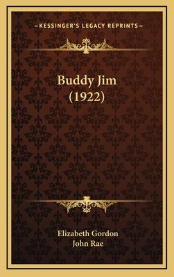 Buddy Jim (1922) - Gordon, Elizabeth, and Rae, John (Illustrator)