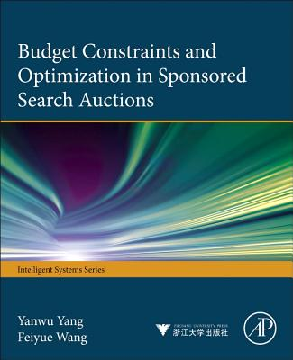 Budget Constraints and Optimization in Sponsored Search Auctions - Yang, Yanwu