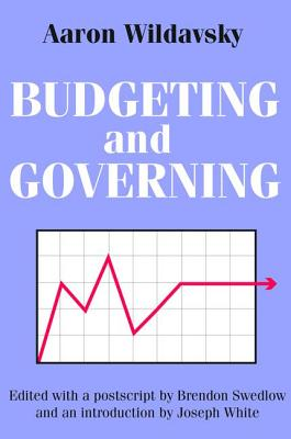 Budgeting and Governing - Wildavsky, Aaron