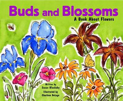 Buds and Blossoms: A Book about Flowers - Blackaby, Susan