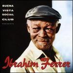 Buena Vista Social Club Presents: Ibrahim Ferrer