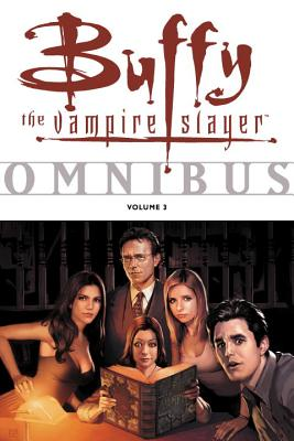 Buffy the Vampire Slayer Omnibus: Volume 3 - Dark Horse Comics (Creator)