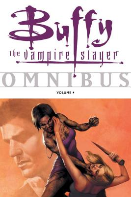 Buffy the Vampire Slayer Omnibus, Volume 4 - Bennett, Joe, and Brereton, Daniel, and Golden, Christopher