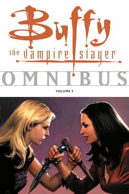 Buffy the Vampire Slayer Omnibus, Volume 5 - Whedon, Joss (Creator), and Richards, Cliff