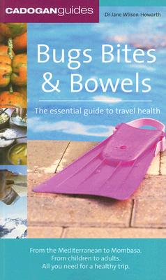 Bugs, Bites & Bowels - Wilson-Howarth, Jane, Dr.