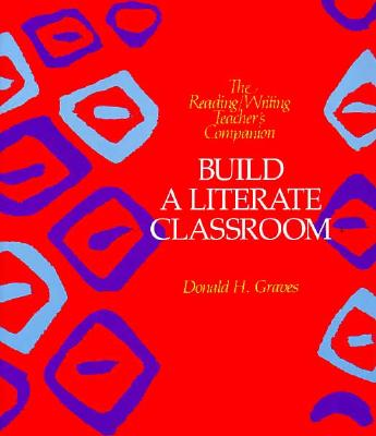 Build a Literate Classroom - Graves, Donald H