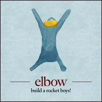 Build a Rocket Boys! - Elbow