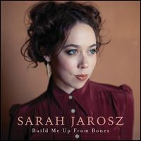 Build Me Up from Bones - Sarah Jarosz