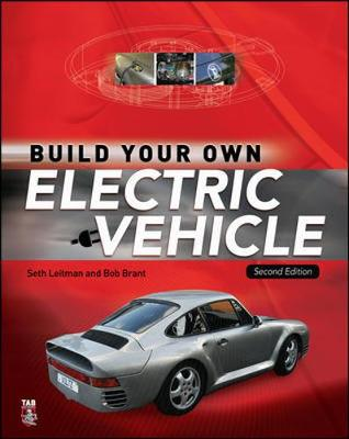 Build Your Own Electric Vehicle - Leitman, Seth, and Brant, Bob, and Leitman Seth