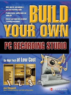 Build Your Own PC Recording Studio - Chappell, Jon (Conductor)