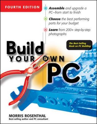Build Your Own PC - Rosenthal, Morris