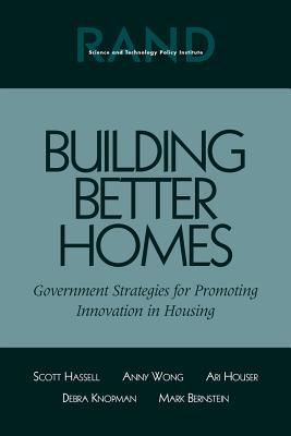 Building Better Homes: Goverment Strategies for Promoting Innovation - Hassell, Scott, and Wong, Anny, and Houser, Ari