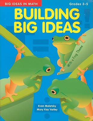 Building Big Ideas in Math Grades 3-5 - Malesky, Evan, and Varley, Mary Kay