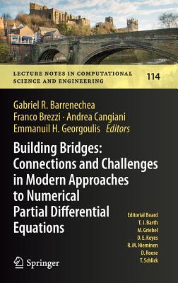 Building Bridges: Connections and Challenges in Modern Approaches to Numerical Partial Differential Equations - Barrenechea, Gabriel R (Editor)
